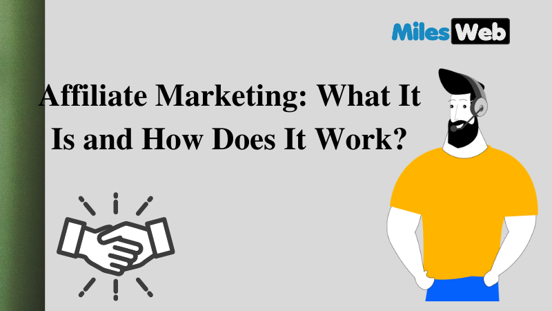 Affiliate Marketing: What It Is and How Does It Work?